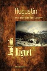Première de couverture d'AUGUSTIN ma bataille de Loigny en vente aux EDITIONS DEDICACES